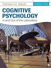 Cognitive Psychology In and Out of the Laboratory: Edition 5