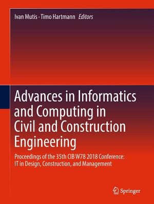 Advances in Informatics and Computing in Civil and Construction Engineering