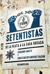Setentistas: De La Plata a la Casa Rosada