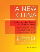 A New China: An Intermediate Reader of Modern Chinese - Revised Edition