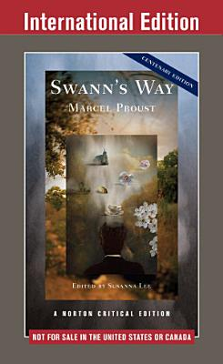Swann s Way  International Student Edition   Norton Critical Editions