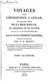 Voyages dans l'Hindoustan: à Ceylan, sur les deux côtes de la Mer Rouge, en Abyssinie et en Egypte, durant les années 1802, 1803, 1804, 1805, et 1806, Volume4