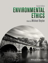 Environmental Ethics: Edition 2