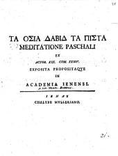 Ta hosia Dabid ta pista meditatione paschali ex Actor. XIII. com. XXXIV.: exposita propositaque in Academia Ienensi