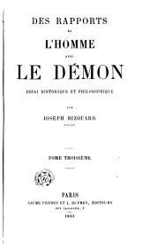 Des rapports de l'homme avec le démon: essai historique et philosophique, Volume3