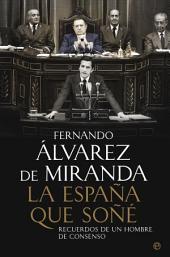 La España que soné: Memorias políticas