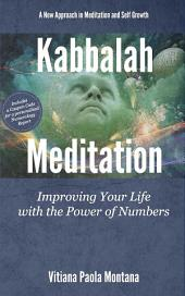 Kabbalah Meditation: Improving Your Life with the Power of Numbers