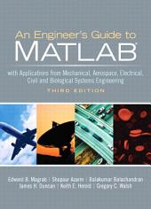 An Engineers Guide to MATLAB: Edition 3