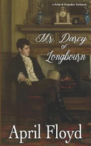 Mr Darcy Of Longbourn A Pride Prejudice Variation Novel Book PDF