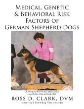Medical, Genetic & Behavioral Risk Factors of German Shepherd Dogs