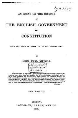 An Essay on the History of the English Government and Constitution from the Reign of Henry VII  to the Present Time PDF