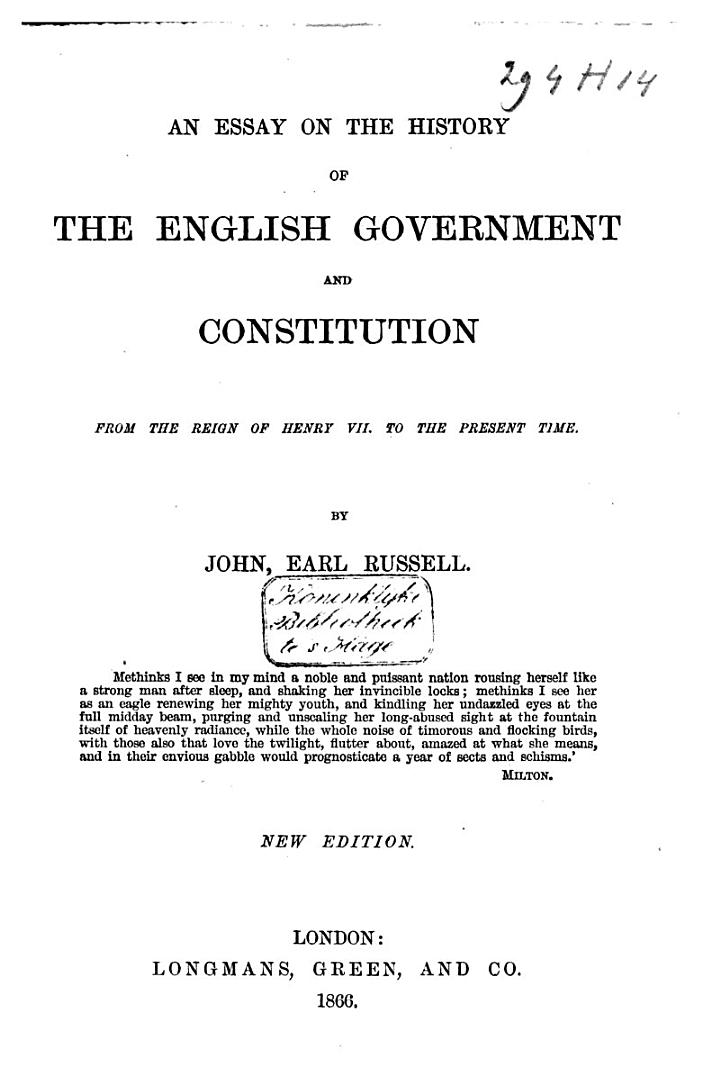 An Essay on the History of the English Government and Constitution from the Reign of Henry VII, to the Present Time