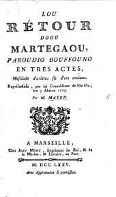 Lou Rétous dooa Martegaou, paroudio bouffouno en trés actes, mesclado d'ariétos, etc