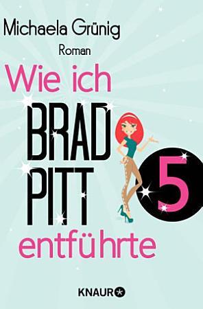 Wie ich Brad Pitt entf  hrte 5 PDF