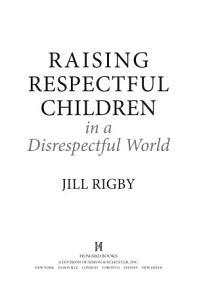 Raising Respectful Children in a Disrespectful World Book