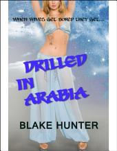 Drilled In Arabia