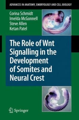 The Role of Wnt Signalling in the Development of Somites and Neural Crest PDF