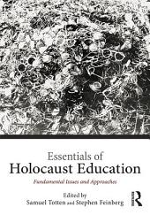 Essentials of Holocaust Education: Fundamental Issues and Approaches