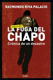 La fuga del Chapo: Crónica de un desastre