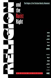 Religion and the Racist Right: The Origins of the Christian Identity Movement, Edition 2