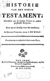 Historie van het Nieuw Testament, getrokken uyt de heylige Vaders en andere geestelyke schryvers ... in helden-vaersen