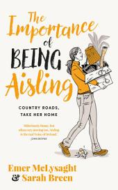 The Importance of Being Aisling: Country Roads, Take Her Home