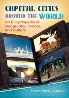 Capital Cities around the World  An Encyclopedia of Geography  History  and Culture PDF