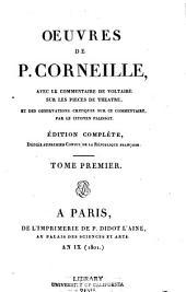 Ouvres de P. Corneille, avec le commentaire de Voltaire sur les pieces de theatre, et des observations critiques sur ce commentaire par le citoyen Palissot: Volume1