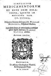 Simplicium medicamentorum ex novo orbe delatorum, quorum in medicina usus est, historia Hispan. sermone descripta