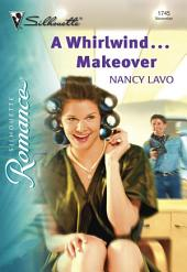 A Whirlwind...Makeover