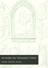 """Art Studies: The """"old Masters"""" of Italy ; Painting"""