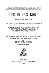 The Human Body: A Beginner's Text-book of Anatomy, Physiology and Hygiene ...