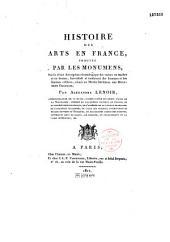 Histoire des arts en France, prouvée par les monuments...