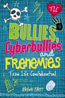Bullies  Cyberbullies and Frenemies PDF