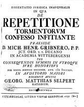 Dissertatio iuridica inauguralis in qua de repetitione tormentorum confesso infitiante praeside d. Mich. Henr. Gribnero, ... die 28. mens. Secembr. ann. 1714. ... disseruit auctor Georg. Matthias Selpert ...