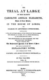 The Trial at Large of Her Majesty, Caroline Amelia Elizabeth, Queen of Great Britain: In the House of Lords, on Charges of Adulterous Intercourse ...
