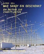 War Sandy ein Geschenk?: Ein Beitrag zur Charity-Aktion