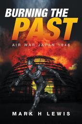 Burning the Past: Air War Japan 1946