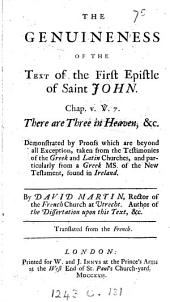 The genuineness of the text of the first Epistle of saint John. chap. v. [verse]. 7., tr. from the French