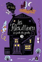 Les Filouttinen, Le Guide des guides -: Volume3