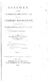 History of the Rise, Progress, and Termination of the American Revolution: Interspersed with Biographical, Political and Moral Observations, Volume 1