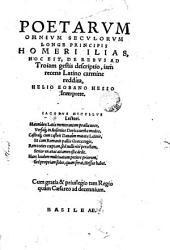 Poetarum ommium seculorum longe principis ...