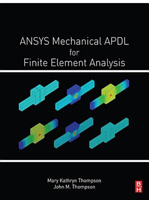 ANSYS Mechanical APDL for Finite Element Analysis