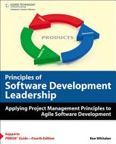Principles of Software Development Leadership: Applying Project Management Principles to Agile Software Development