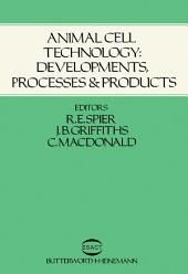 Animal Cell Technology: Developments, Processes and Products