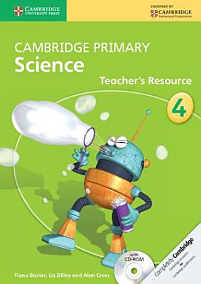 Cambridge Primary Science Stage 4 Teacher s Resource Book with CD ROM PDF