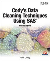 Cody's Data Cleaning Techniques Using SAS, Third Edition: Edition 3