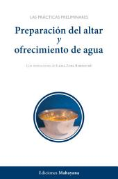 Preparación del altar y ofrecimiento de agua