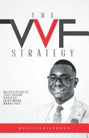 The Vvf Strategy  Untold Secrets That Ensure Success in Network Marketing PDF