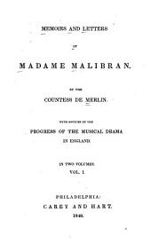 Memoirs and Letters of Madame Malibran: Volume 1